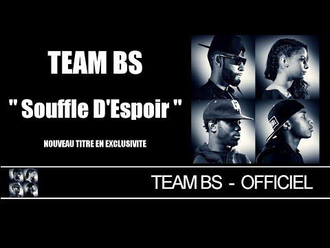 Team BS - Souffle D'Espoir [Audio]