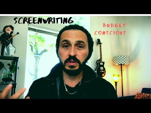 The Importance of Budget-Conscious Screenwriting for your first Film