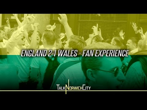 ENGLAND 2-1 WALES - MAD FAN EXPERIENCE