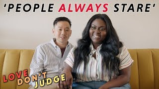 They Told Us To Date The Same Race | LOVE DON'T JUDGE