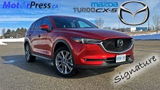 2019 Mazda CX-5 Signature 2.5T i-Activ AWD - Review