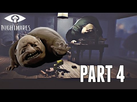 Little Nightmares Walkthrough Part 4 - THE FAT GUESTS (Ps4 Pro Gameplay)
