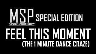 (MSP SPECIAL EDITION) FEEL THIS MOMENT (The 1 Minute Dance Craze)