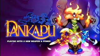 Pankapu Part 5: Playing with a new weapon & power