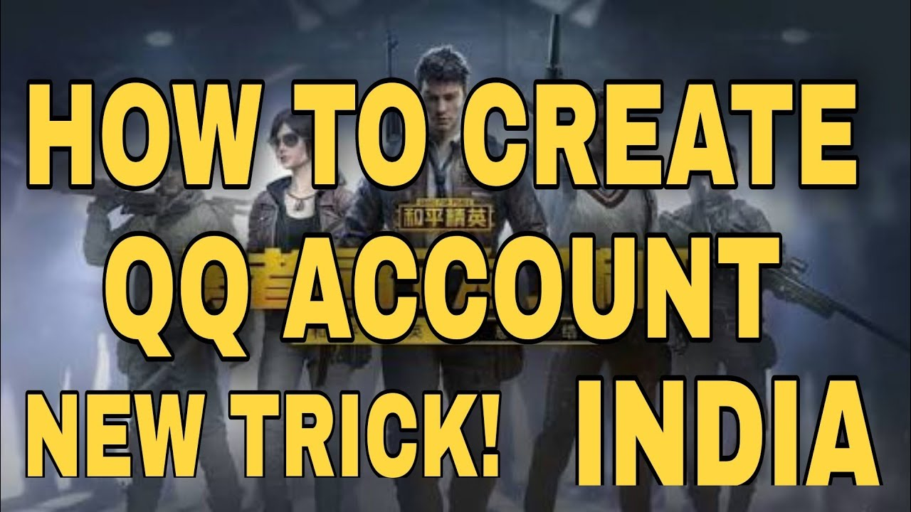 Official How To Create Qq Account In India And Login In Pubg Chinese Version Youtube