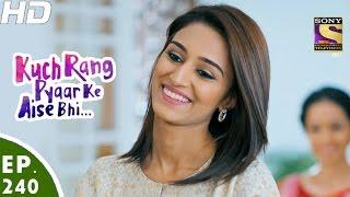 Kuch Rang Pyar Ke Aise Bhi - कुछ रंग प्यार के ऐसे भी - Episode 240 - 30th January, 2017