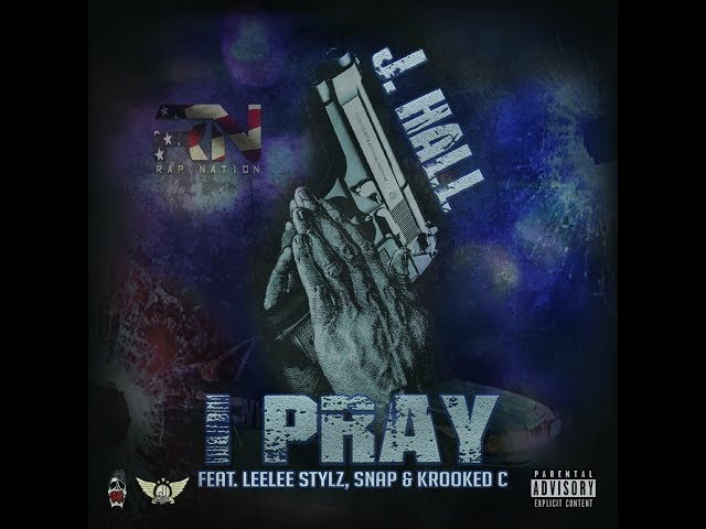 I Pray-JHall Ft.Lee Lee Stylz, Snap & Krooked C