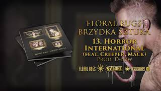 Floral Bugs - [13/14] - Horror International feat. Creeper, Mack | prod. D-Low