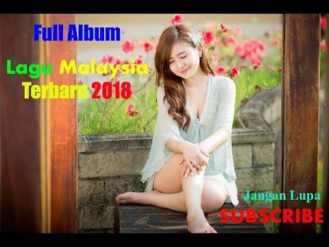 Full Album Lagu Malaysia Terbaru 2018 - Lagu Malaysia Terbaru 2018