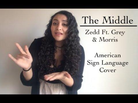 The Middle - Zedd Ft. Grey & Maren Morris (ASL Cover)