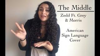 Download Lagu The Middle - Zedd Ft. Grey & Maren Morris (ASL Cover) Mp3