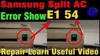 Samsung split AC error E1 54 code show how repair  split ac blower motor defective troubleshoot find