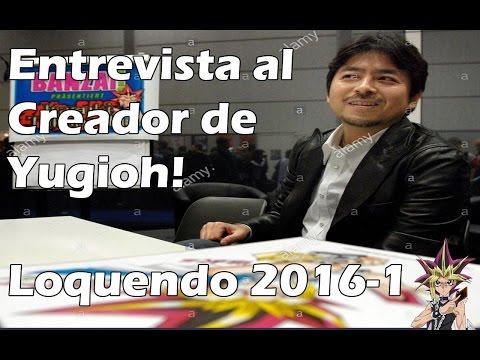 Entrevista al creador de Yu-gi-oh! Kazuki Takahashi 2016 - Loquendo