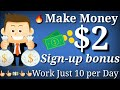 👉Earn Money $2 For Sign-up 🔥Bonus Free | 🔴Work just 5 minute Daily | no investment [Hindi]