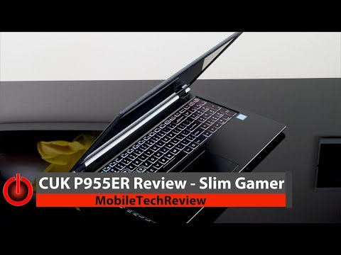 CUK P955ER Slim Gaming Laptop with GTX 1070 Max-Q and 6 Core CPU Review