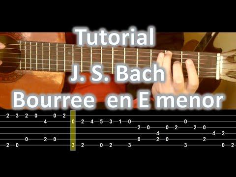 J. S. Bach Bourree en Mi menor - Guitar Tutorial Complete