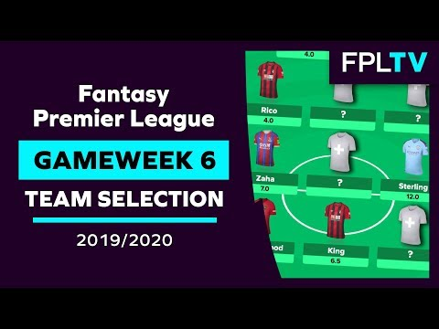 Team Selection & Transfers   FPL GAMEWEEK 6   Fantasy Premier League