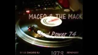 MACEO & THE MACKS ☆ Soul Power 74 ☆ by LO ZINGARO dj
