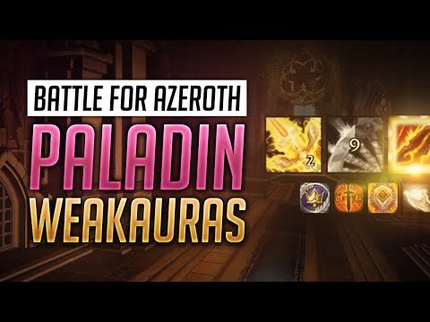 Paladin WeakAuras BFA Patch 8.1.5 + Guide - Retribution, Protection And Holy