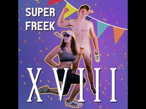 SUPER FREEK (ft. O.R.I) - XVIII