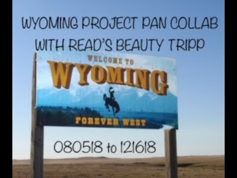 Wyoming Project Pan Update #2 - Collaboration With Reads Beauty Tripp & The Amazing Jo