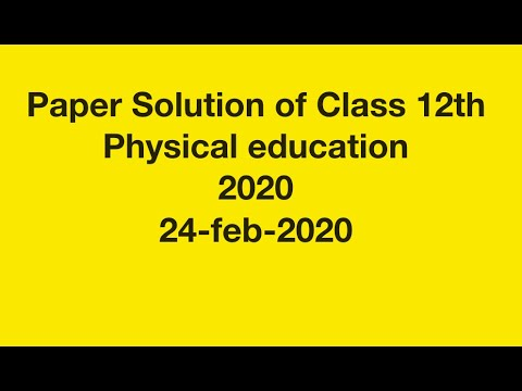 Physical Education class 12th full  paper solution of today 24 feb 2020