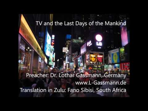 TV,  FAKE NEWS, THE ANTICHRIST and the Last Days of the Mankind. From Dr. Lothar Gassmann