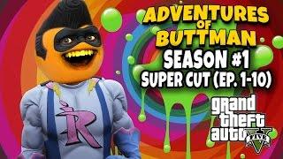 Adventures of Buttman Season #1: Supercut! [Eps 1 - 10] (Annoying Orange GTA V)