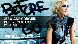 JES & Andy Duguid - Before You Go (Radio Edit)