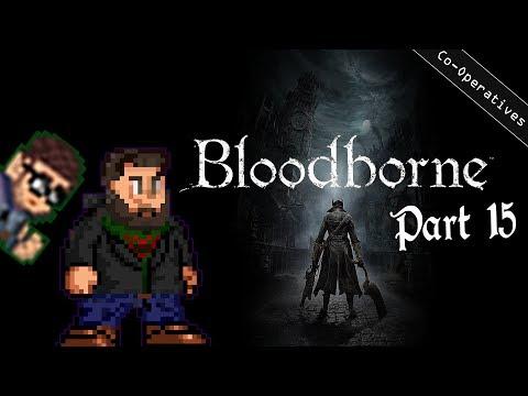 Bro-Operatives - Bloodborne - Part 15 - Snakes