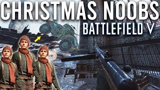 Playing with Christmas Noobs in Battlefield 5