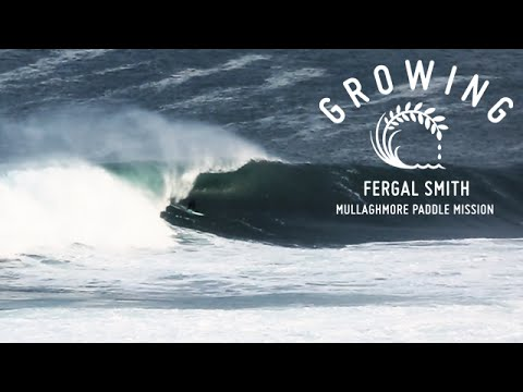 Fergal Smith - Mullaghmore Paddle Mission | Growing - Episod