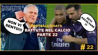 Battute / Dialoghi nel Calcio - Football Chats - Dialogues Football - Parte 22