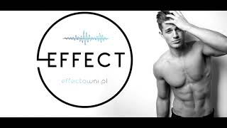 EFFECT - Chce bawić sie