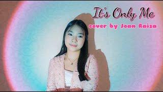 It's Only Me - Kaleb J    Cover by Joan Raisa (with lyrics)