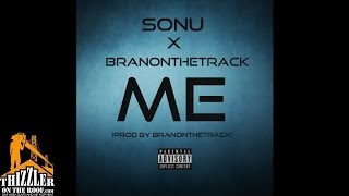 Sonu x B-Ran - Me [Prod. B-Ran] [Thizzler.com Exclusive]