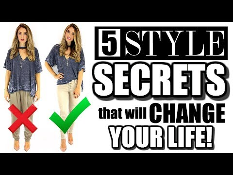 5 STYLE SECRETS THAT WILL CHANGE YOUR LIFE!