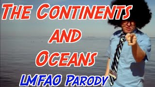 The Continents and Oceans (LMFAO Remix)