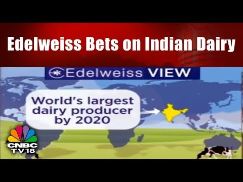 Edelweiss Bets on Indian Dairy | India to be World's largest dairy producer by 2020