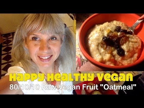 "80-10-10 Raw Vegan Fruit-Based ""Oatmeal"""