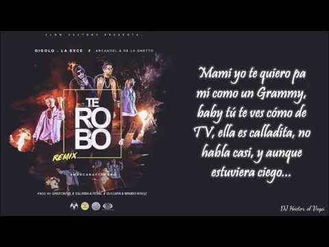 Te Robo Remix (Letra) - Arcangel & De La Ghetto Ft. Gigolo & La Exce [ORIGINAL]