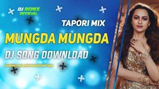 MUNGDA MUNGDA TAPORI TRANCE EDM STYLE DJ SONG DOWNLOAD