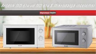Arçelik MD 674 ve MD 674 S (Mikrodalga İncelemesi)