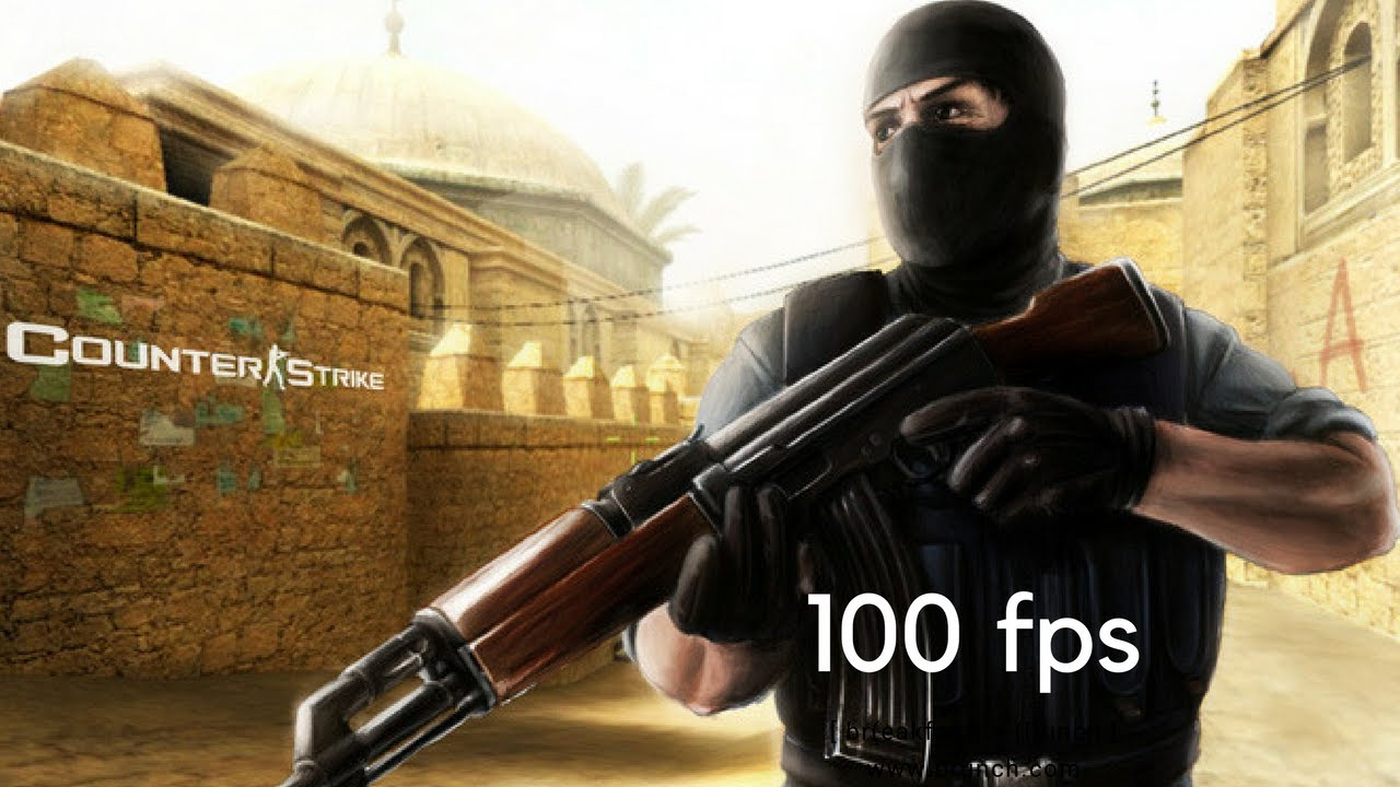 How to make 100 fps in CS