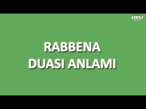 Rabbena Duası Meali Oku Dinle İzle - www.oku.gen.tr