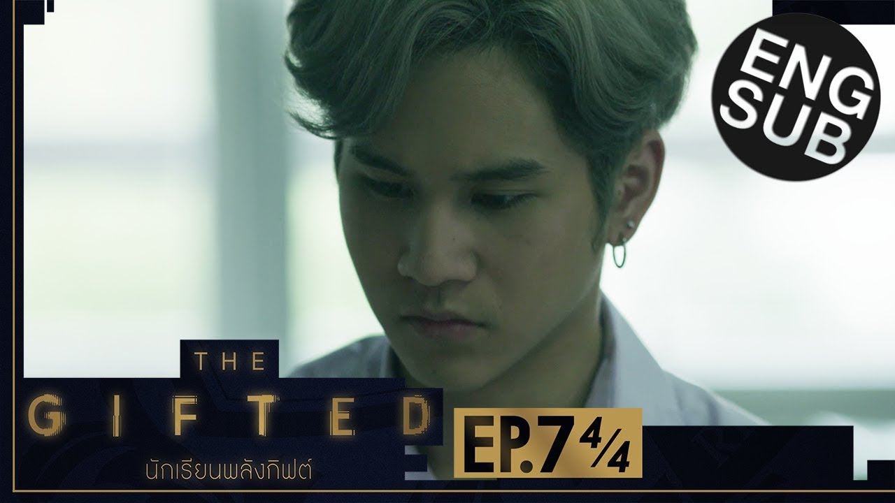Download [Eng Sub] THE GIFTED นักเรียนพลังกิฟต์   EP.7 [4/4]