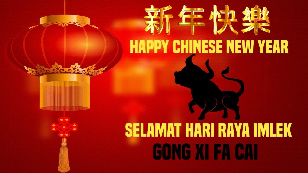 Imlek 2021 Chinese New Year Ucapan Selamat Imlek 2021 Gong Xi Facai Youtube