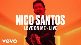 Nico Santos - Love On Me (Live) | Vevo DSCVR