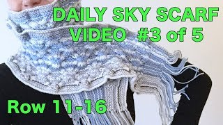 Knitted Daily Sky Scarf Project, Video #3 - Rows 11-16 (4 Righties)