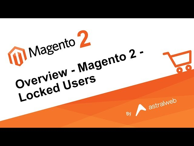 Overview - Magento 2 - Locked Users